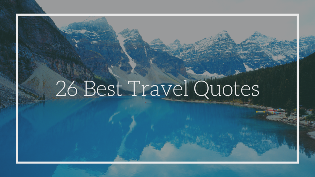 26 Best Travel Quotes With Pictures